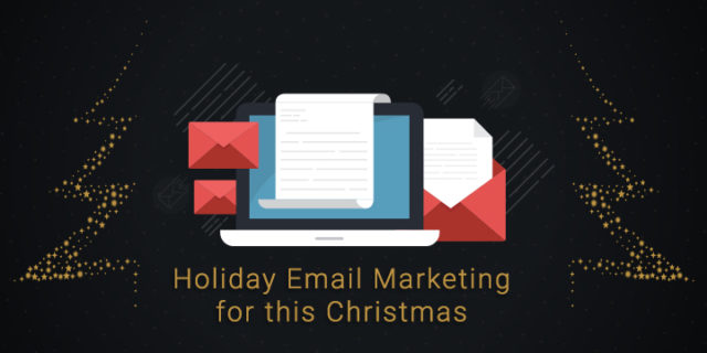 A Complete Guide: Holiday Email Marketing for This Christmas