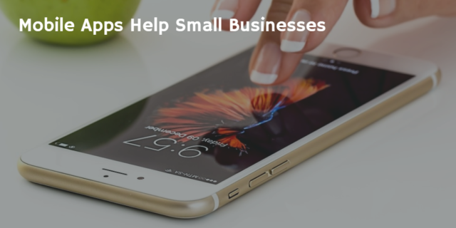 Mobile Apps Help Small Businesses