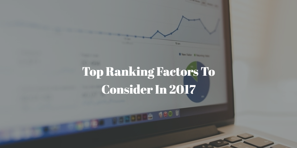 Top Ranking Factors To Consider In 2017