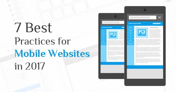 7 Best Practices for Mobile Websites in 2017