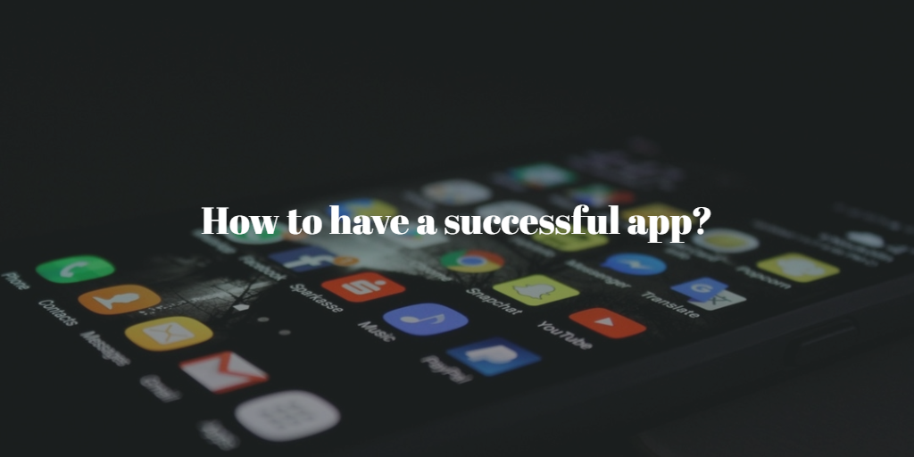 How to have a successful app?