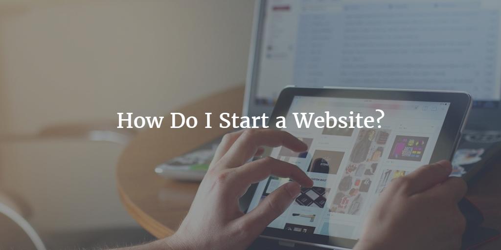 How Do I Start a Website