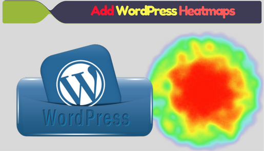 How to Add WordPress Heatmaps to Improve Conversion For Your Business