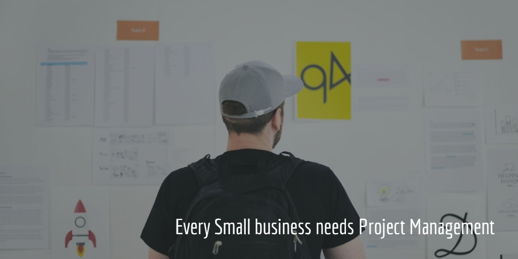 Every Small business needs Project Management