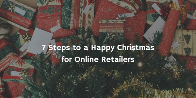 7 Steps to a Happy Christmas for Online Retailers